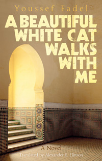 Cover of Youssef Fadel's A Beautiful White Cat Walks with Me
