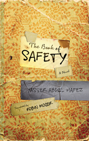 The Book of Safety by Yasser Abdel Hafez, translated by Robin Moger