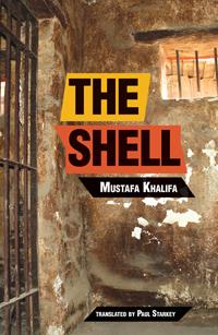 The Shell by Mustafa Khalifa, translated by Paul Starkey