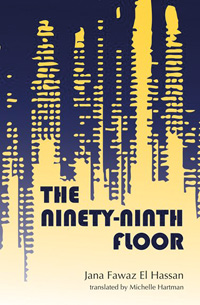 The Ninety-Ninnth Floor by Jana Fawaz ElHassan, translated by Michelle Hartman