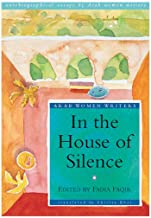 In the House of Silence includes an essay by Liana Badr