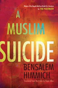 A Muslim Suicide, winner of the 2012 Saif Ghobash Banipal Translation Prize