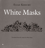 White Masks by Elias Khoury, translated by Maia Tabet