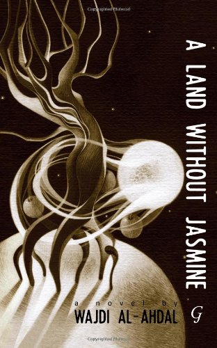 A Land without Jasmine was the joint winner of the 2013 Saif Ghobash Banipal Translation Prize