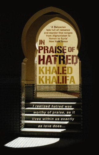 Front cover of In Praise of Hatred by Khaled Khalifa